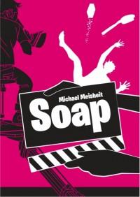 """Erster Entwurf zu Michael Meisheits Debütroman """"Soap"""""""
