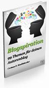 Blogspiration. 99 Themen für deinen Autorenblog