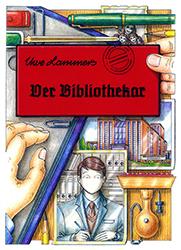 """""""Der Bibliothekar"""" von Uwe Lammers"""