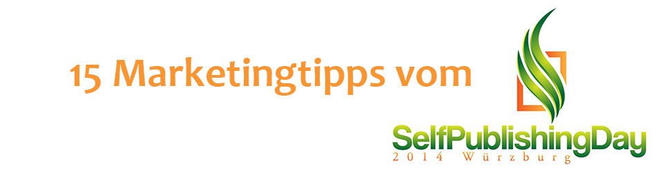 Buch-Marketingtipps vom SelfPublishingDay 2014