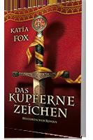 Das Kupferne Zeichen von Katia Fox