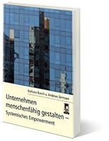 Unternehmen menschenfähig gestalten - Systemisches Empowerment von Barbara Bosch und Andreas Behnsen